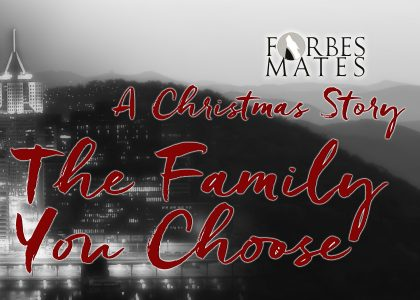 FFF – a Forbes Mates Christmas: The Family You Choose, part 1 of 2