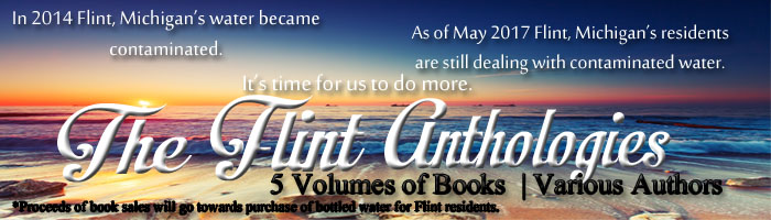 The Flint Anthologies – A charity anthology for the people of Flint, Michigan