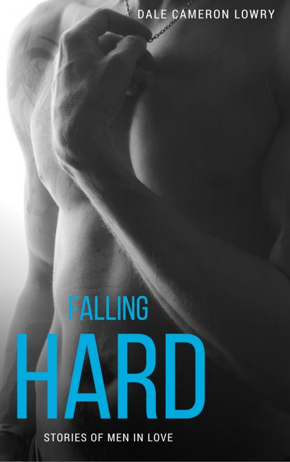 Throwback Thursday – Falling Hard by Dale Cameron Lowry