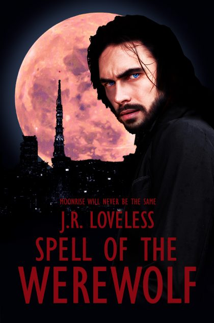 Spell of the Werewolf by J.R. Loveless is out!