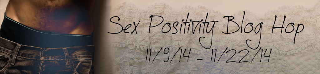 Welcome to the Sex Positive Blog Hop!